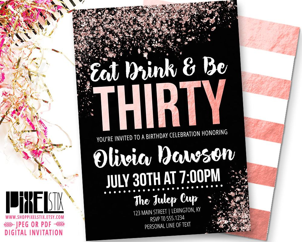 30th Birthday Rose Gold Invitation Eat Drink And Be Thirty Glitter For Her Dirty Thirtieth Invite By