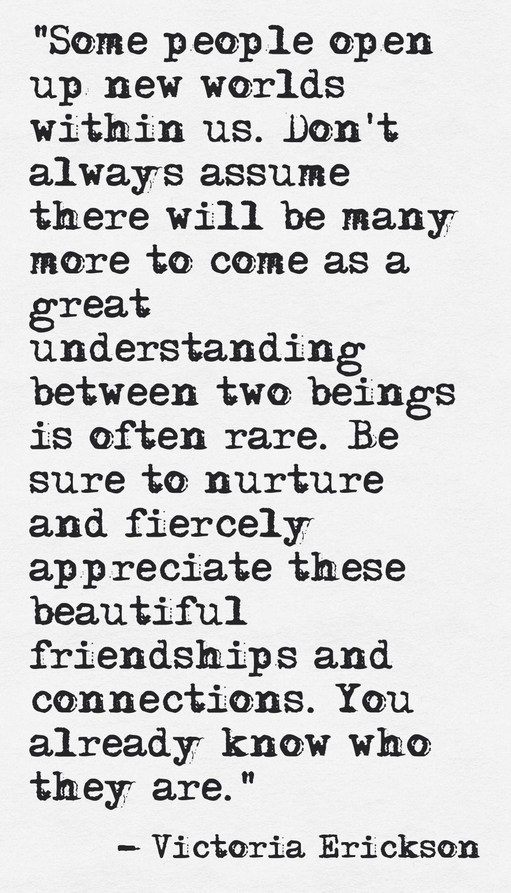 Appreciate them, it's rare. You already know who they are