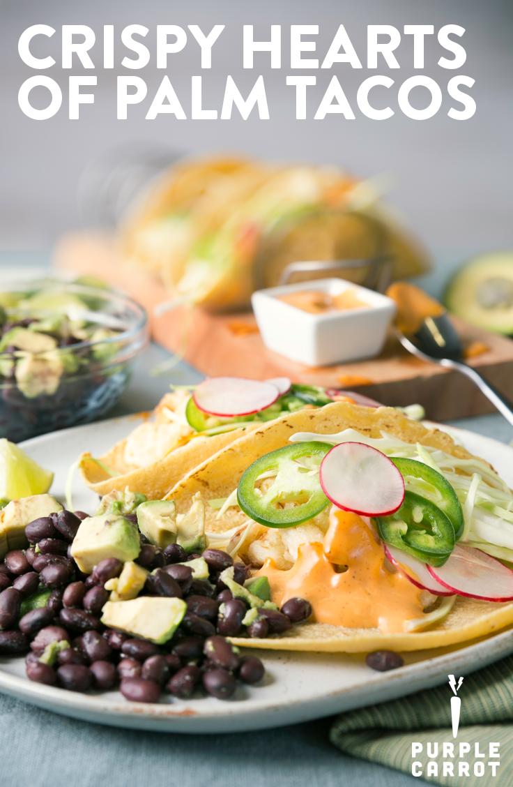 Crispy Hearts Of Palm Tacos Plant Based Recipes Recipe Purple Carrot Meals Recipes Vegan Fish