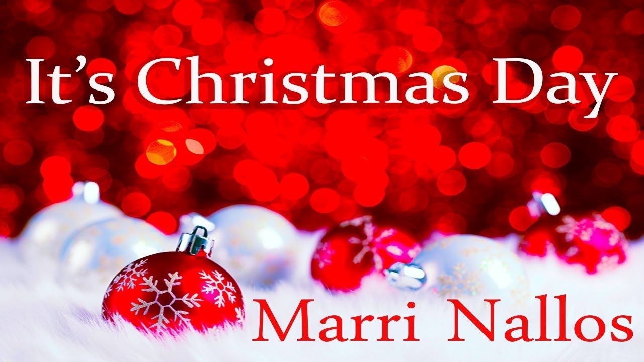 Marri Nallos - It\'s Christmas Day (Lyrics) - YouTube | The Most ...