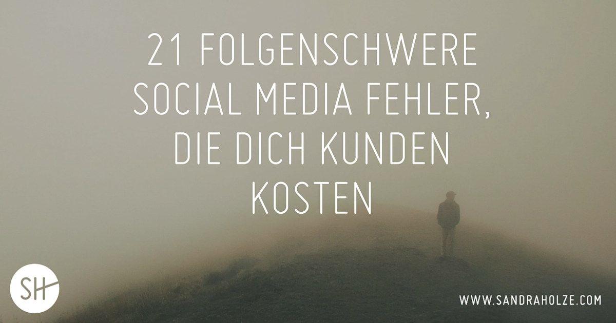 Merze diese 21 Social Media Fehler aus und du wirst mehr Interaktion, Traffic und Email-Leads als Ergebnis deiner Social-Media-Aktivitäten sehen