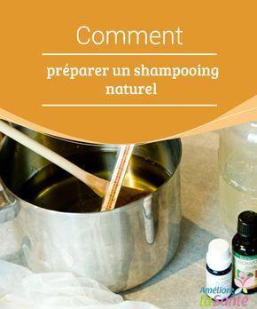 Comment préparer un shampooing naturel  Vous souhaitez fabriquer un shampooing naturel à la #maison ? Venez découvrir nos #recettessimples et efficaces pour #prendre soin de vos cheveux !  #Beauté