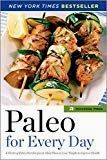 Paleo for Every Day 4 Weeks of Paleo Diet Recipes amp Meal Plans to Lose Weight amp Improve Healamp
