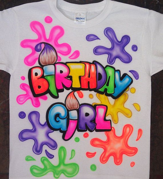 001e7944 Airbrushed Birthday Girl Artist Paint Brush Custom T-shirt ...