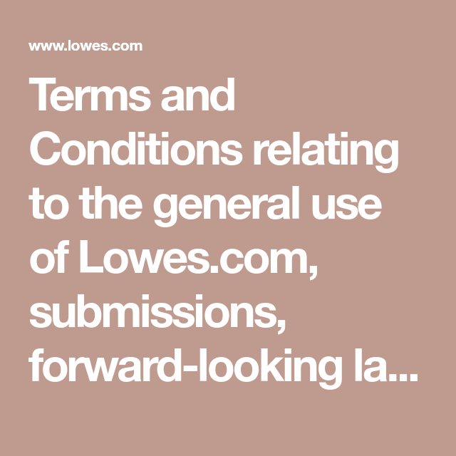 Terms And Conditions Relating To The General Use Of Lowes