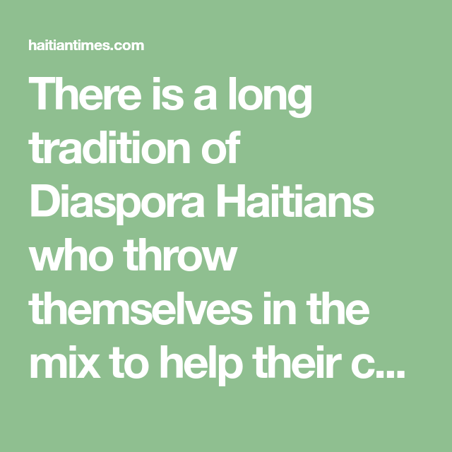 There Is A Long Tradition Of Diaspora Haitians Who Throw Themselves