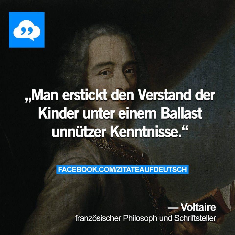 Man erstickt den Verstand der Kinder unter einem Ballast unnützer Kenntnisse - Voltaire (französischer Philosoph und Schriftsteller)