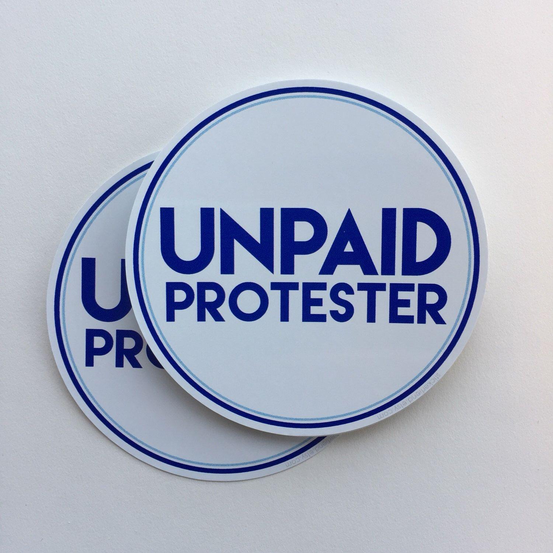 Unpaid protester vinyl bumper sticker anti trump resistance sticker