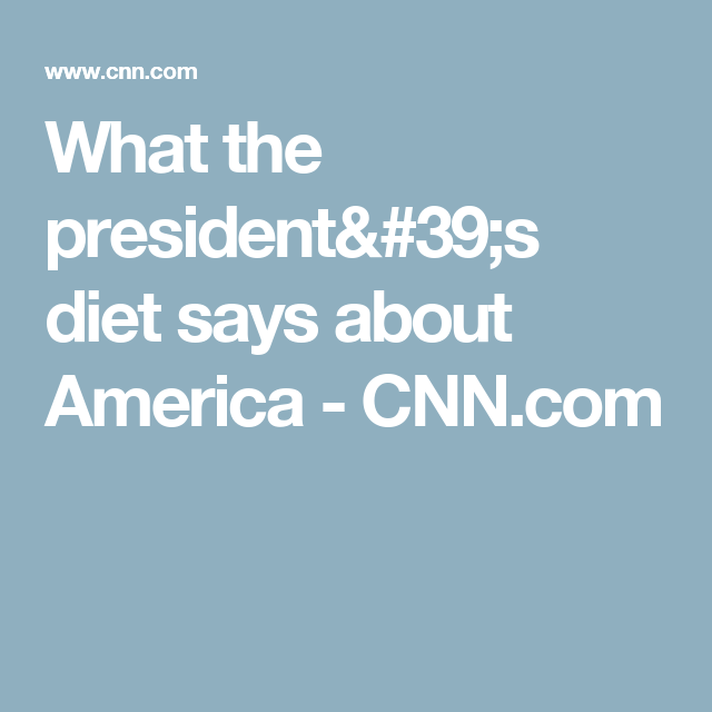 What the president's diet says about America - CNN.com
