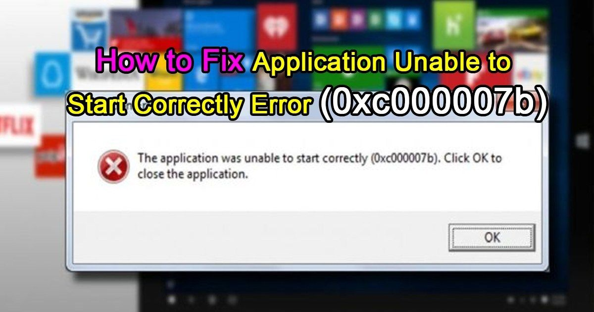 02bb84f04a0d0b9e53b4a990110afcdf - The Application Was Unable To Start Correctly Oxcooooo7b