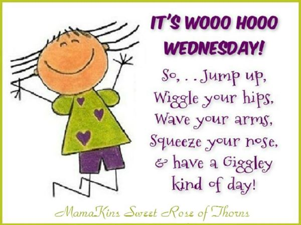 Woohoo Wednesday Images Google Search Happy Wednesday Quotes Wednesday Hump Day Wonderful Wednesday
