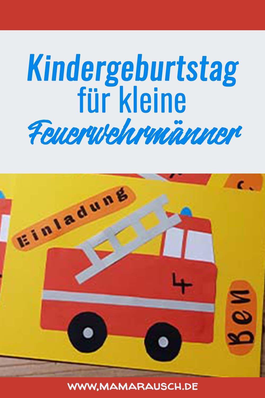 Feuerwehr Kindergeburtstag Mama Rausch In 2020 Kinder Kindergeburtstag Feuerwehr Buch
