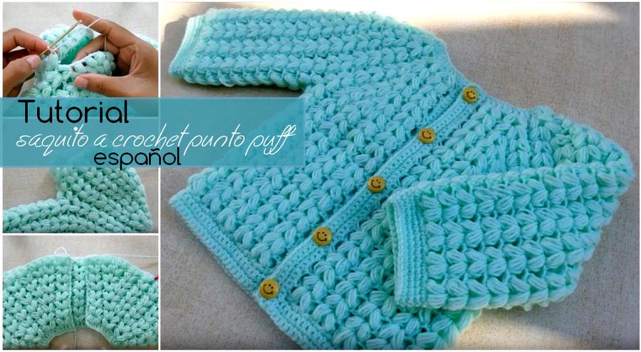 Tutorial saquito a crochet punto puff - en español - Manualidades Y ...