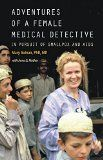 Adventures of a female medical detective : in pursuit of smallpox and AIDS…