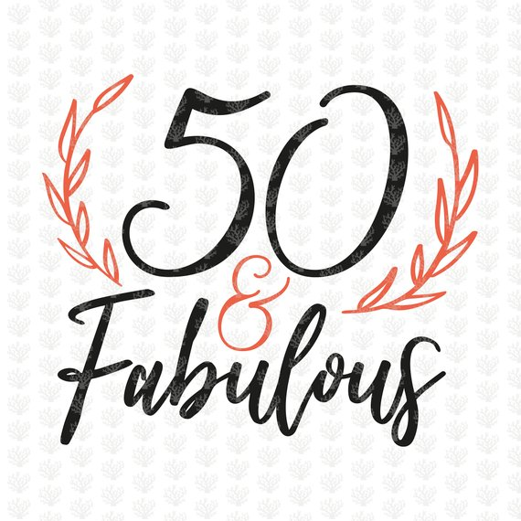 Silhouette Fifty Fab Woman: 50 And Fabulous Svg, Adult Birthday Svg, Old Age Birthday