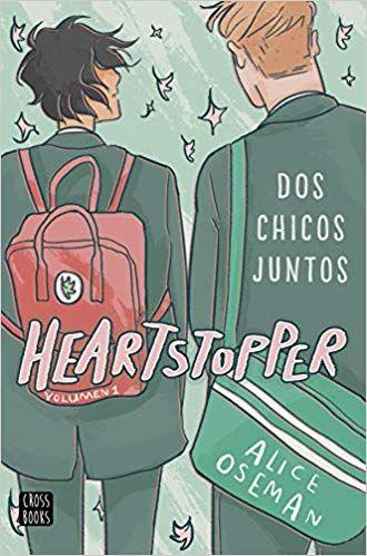 Descargar Gratis Heartstopper 1 Dos Chicos Juntos De Alice Oseman En Pdf Y Epub Graphic Novel Cover Novels To Read Books