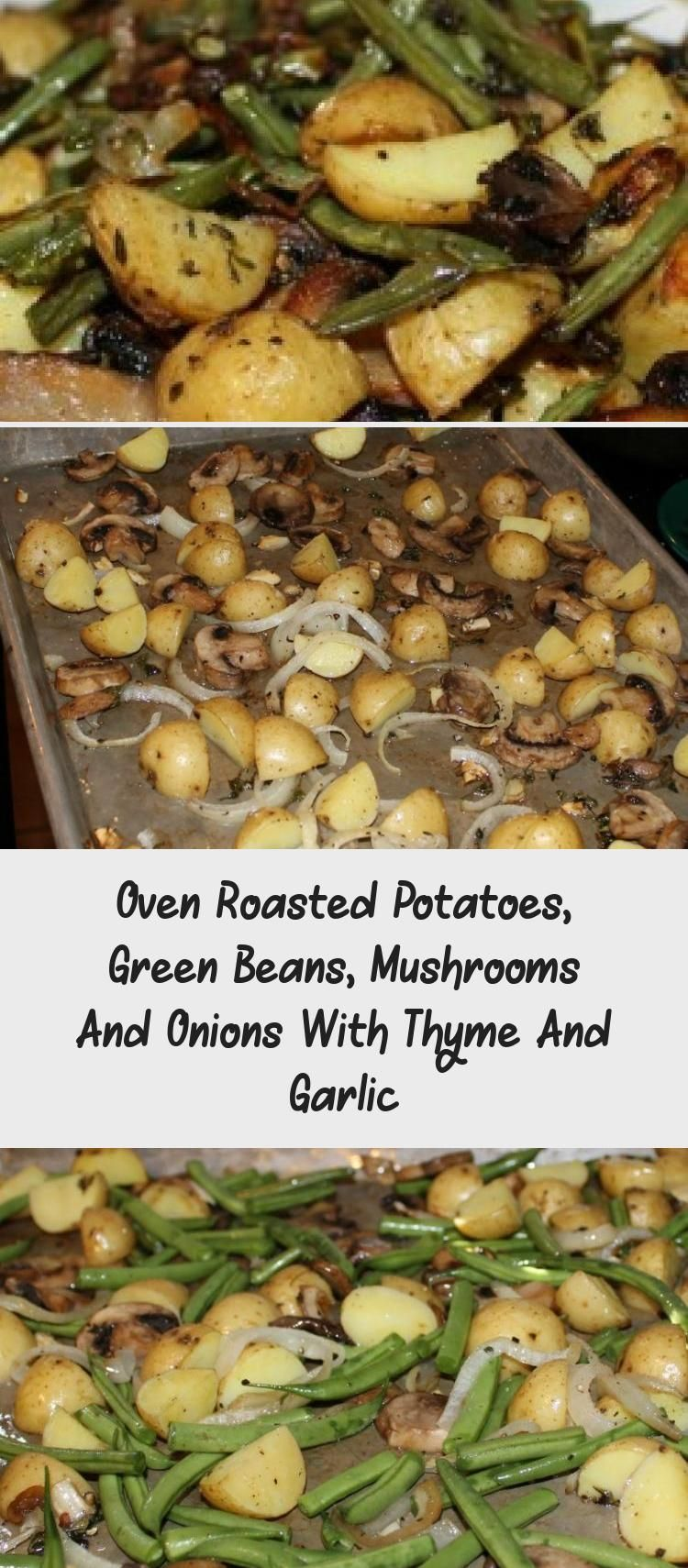 Oven Roasted Potatoes, Green Beans, Mushrooms And Onions With Thyme And Garlic - Best Recipes