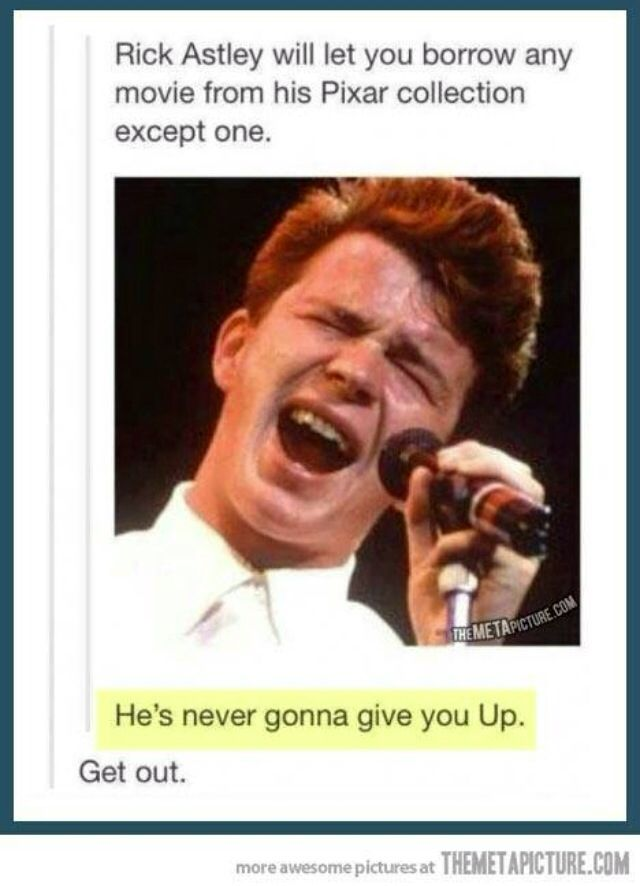 Never Gonna Give You Up Tumblr Funny Laugh Dad Jokes