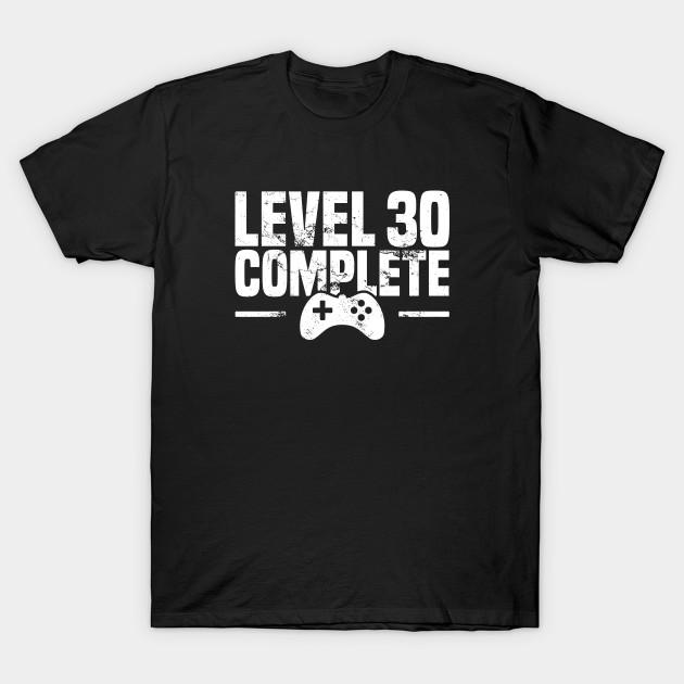 Level 30 Complete Gamer 30 Birthday Gift 30 Birthday T Shirt Teepublic In 2020 Geschenke Zum 21 Geburtstag