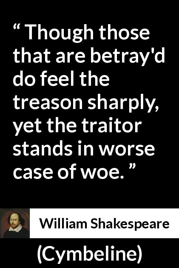 William Shakespeare About Betrayal Cymbeline 1623 Betrayal Quotes Karma Quotes Philosophy Quotes