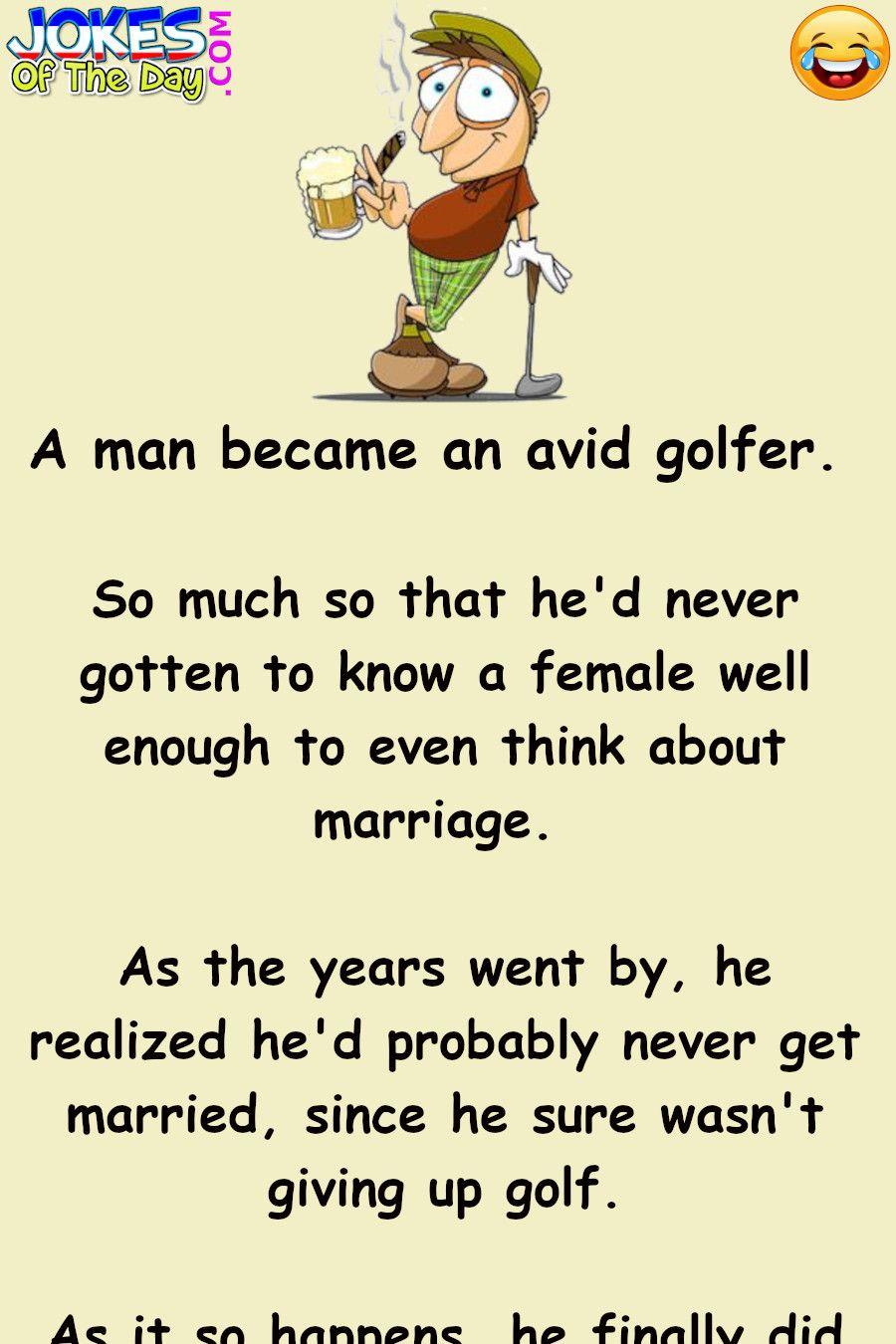 Joke The Golfing Fanatic Meets A Woman In 2020 Funny Prayers Marriage Jokes Funny Relationship Jokes