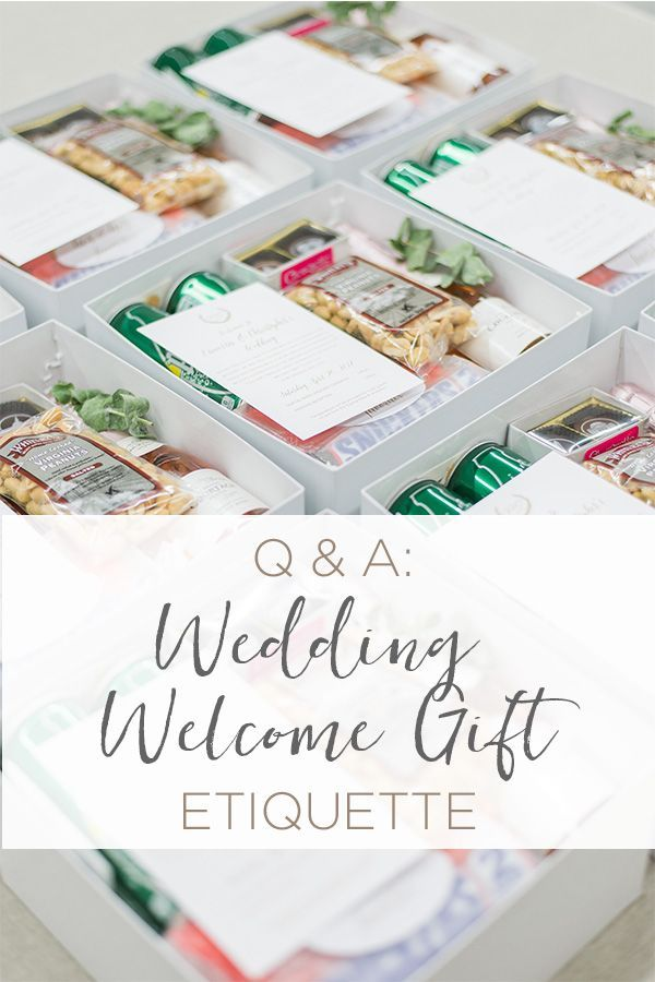 Top 6 Wedding Welcome Gift Etiquette Questions Answered Wedding Welcome Gifts Welcome Gifts Wedding Guest Gift Bag