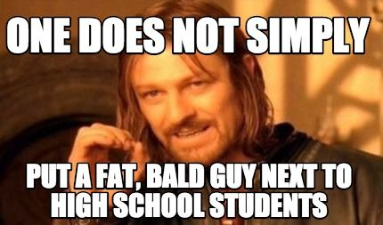 02bf8b370fd5ee306b2de8f3aa14edc0 meme creator one does not simply put a fat, bald guy next to