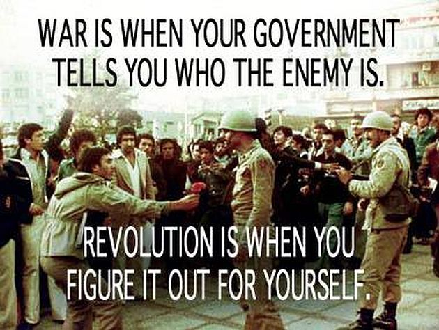 Image result for when the government tells you who to fight it;s war when you figure it out for yourself its revolution