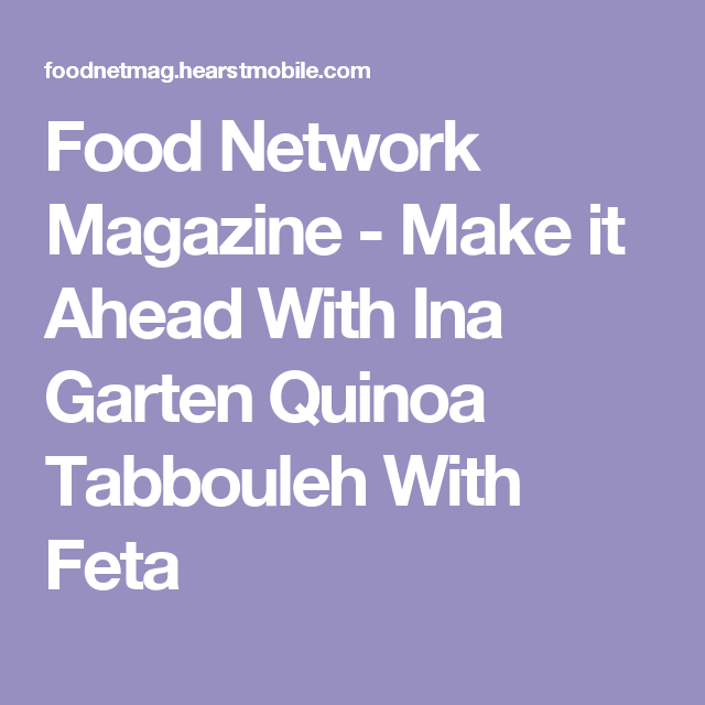 Garten Magazine food magazine it ahead with ina garten quinoa