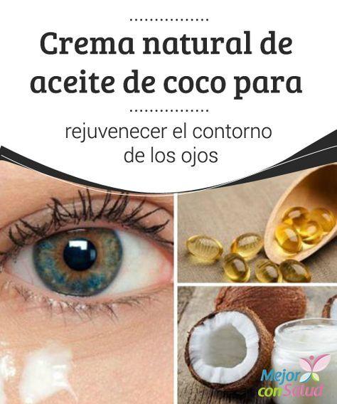 Receta Para Rejuvenecer El Contorno De Los Ojos Con Aceite De Coco