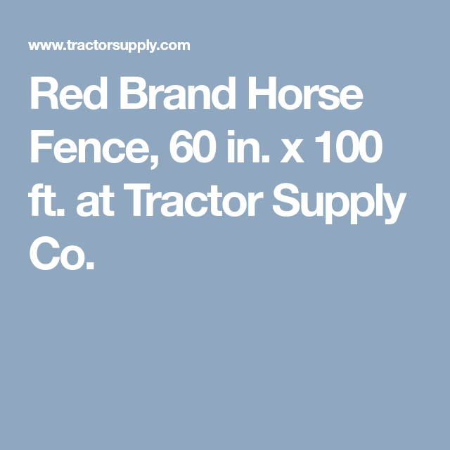 Red Brand Horse Fence, 60 in. x 100 ft. at Tractor Supply ...
