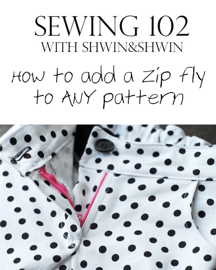 Sewing 102 {how to add a Zip Fly to any pattern}