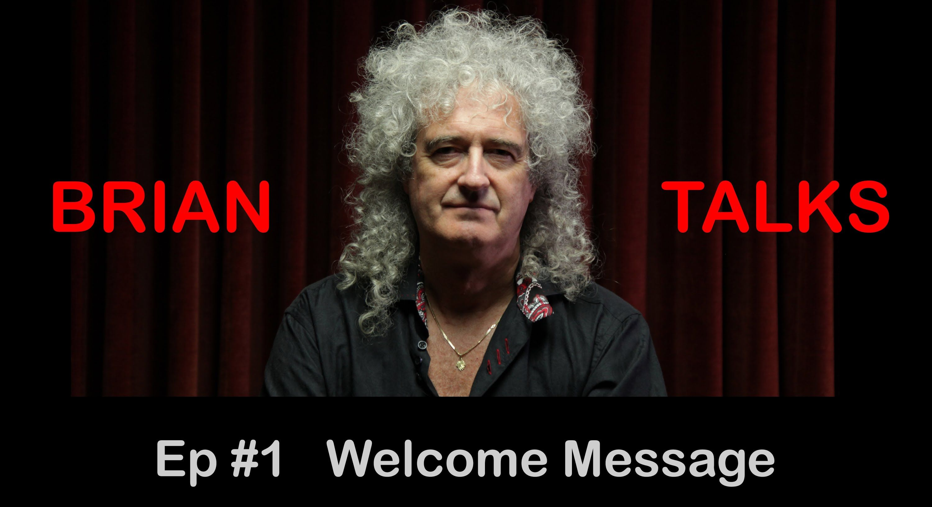 Brian May - Welcome to my new channel