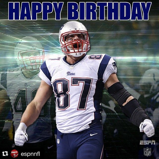 New England Patriots On Instagram Repost Espnnfl Happy Birthday Gronk The Patriots Star Tight End Is Now 26 Yea Gronk New England Patriots Patriots