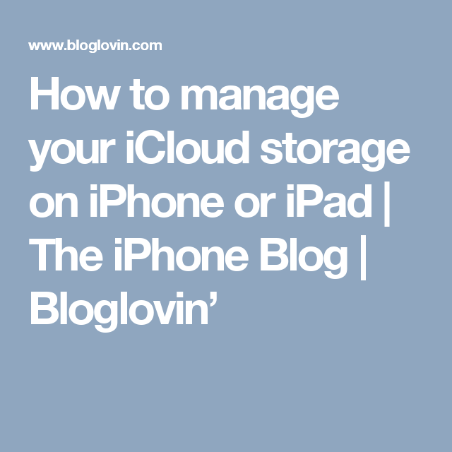 How to manage your iCloud storage on iPhone or iPad (The