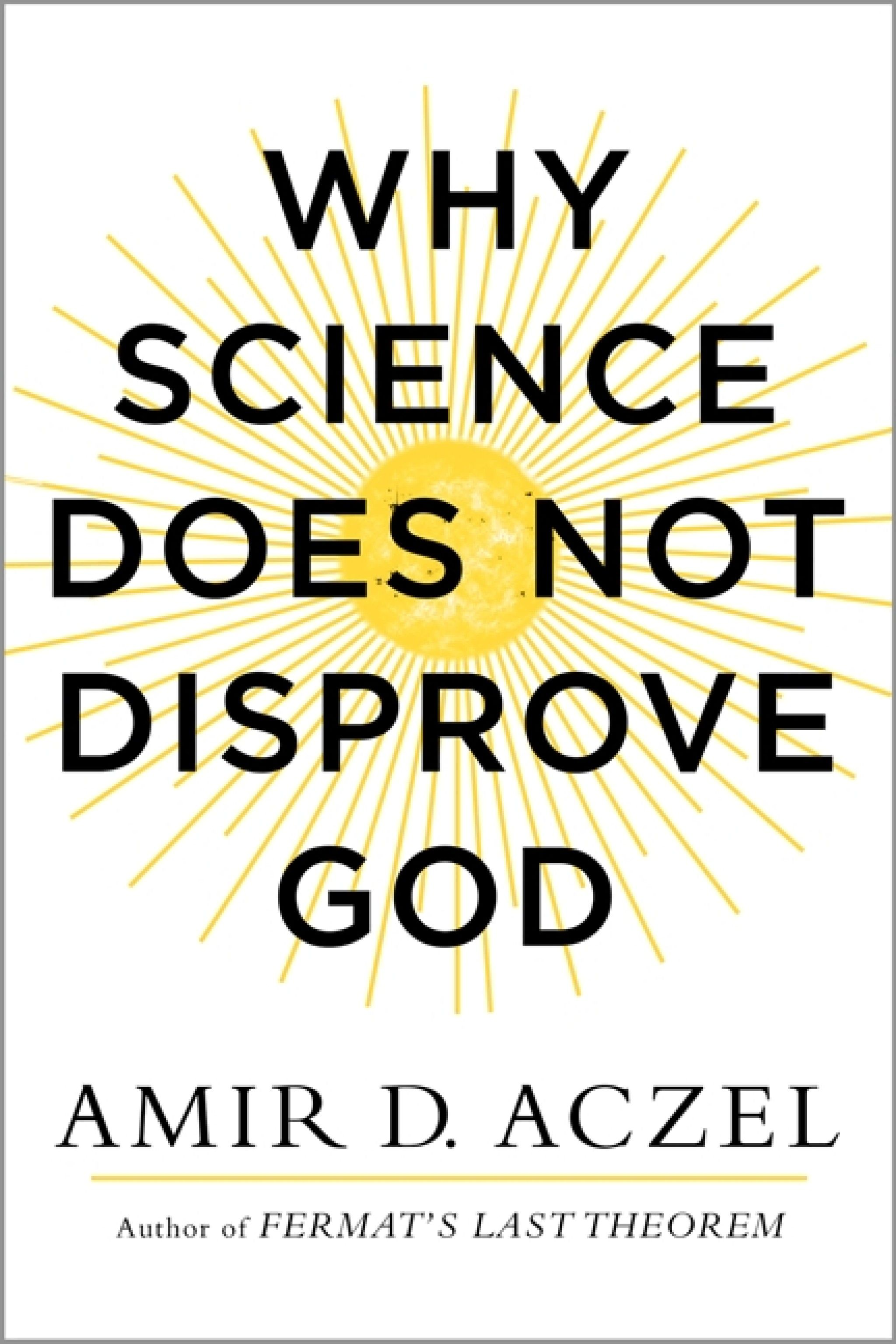 Book review 'Why Science Does Not Disprove God' by Amir D