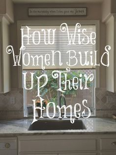 How Wise Women Build Up Their Homes