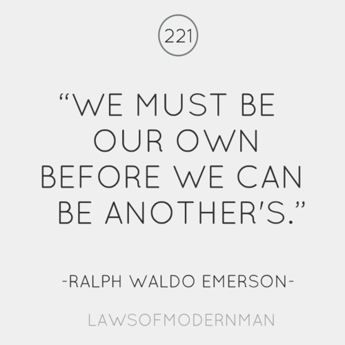 we must be our own before we can be another's