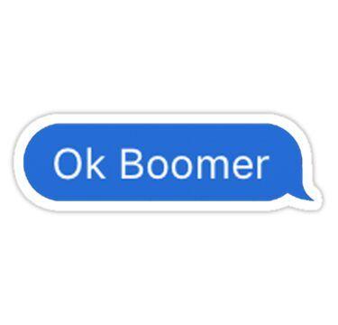 OK Boomer Sticker in 2020 Meme stickers, Bubble stickers