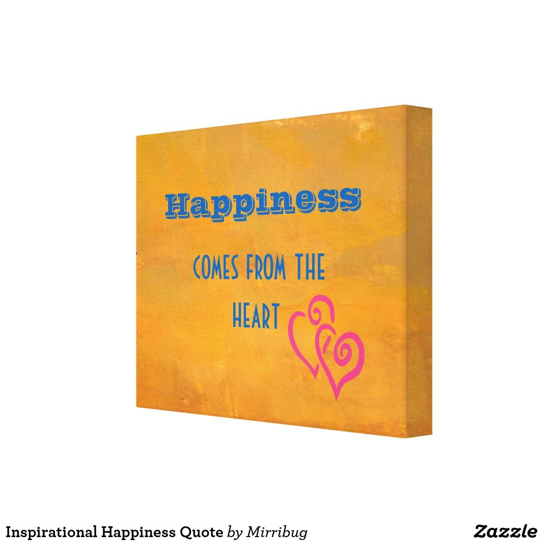 Inspirational Happiness Quote Canvas Print | Happy Quotes and ...