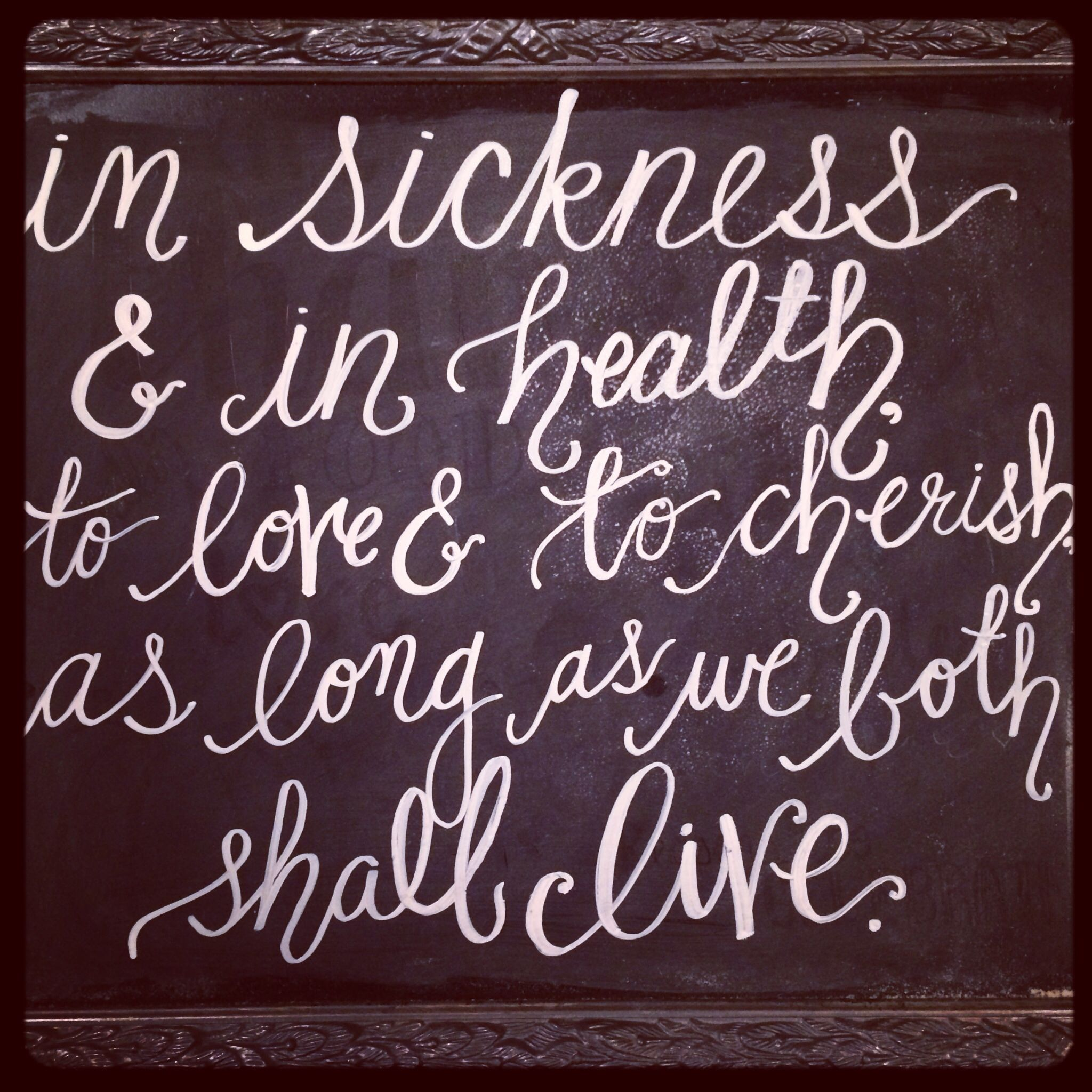 Calligraphy Hand Lettering Chalkboard Art Wedding Vows In Sickness And In Health To Love And To Cherish As Chalkboard Art Wedding Chalkboard Art Old Letters