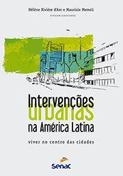 Intervenções urbanas na América Latina | Viver no centro das cidades