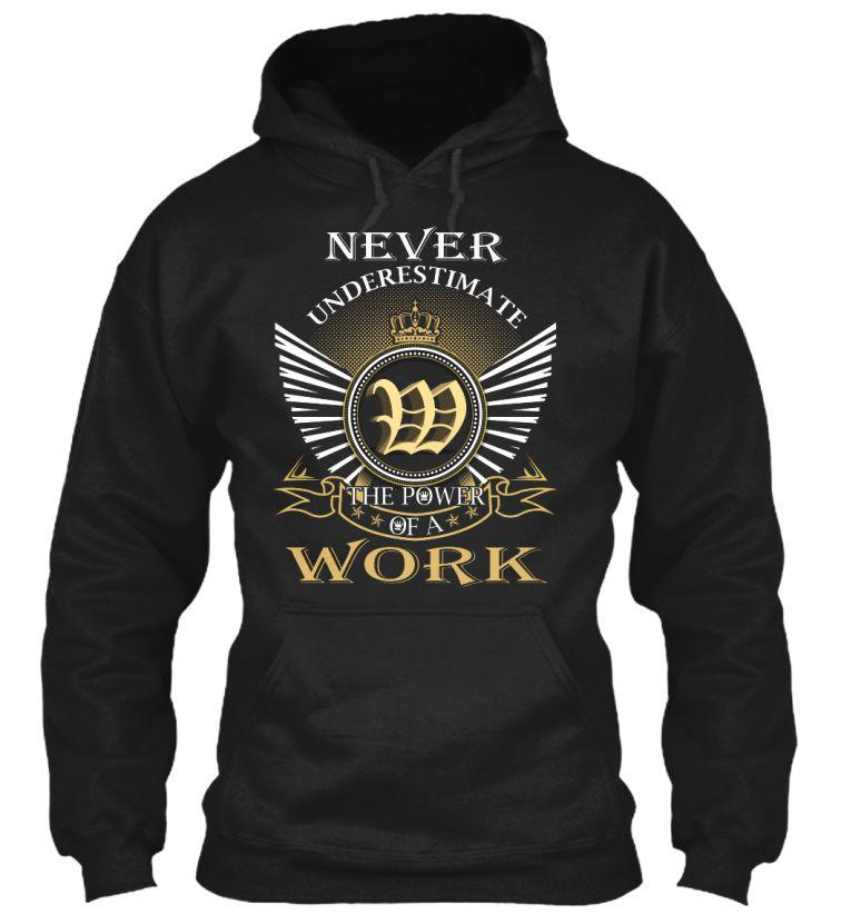 WORK - Never Underestimate #Work