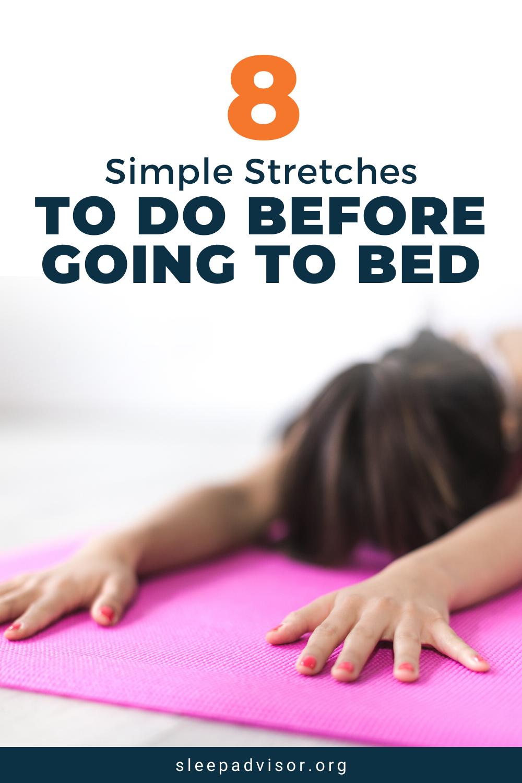 8 Stretches for Your Best Night's Sleep | Sleep Advisor