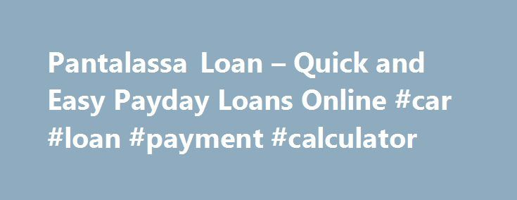 Pantalassa Loan  Quick And Easy Payday Loans Online Car Loan