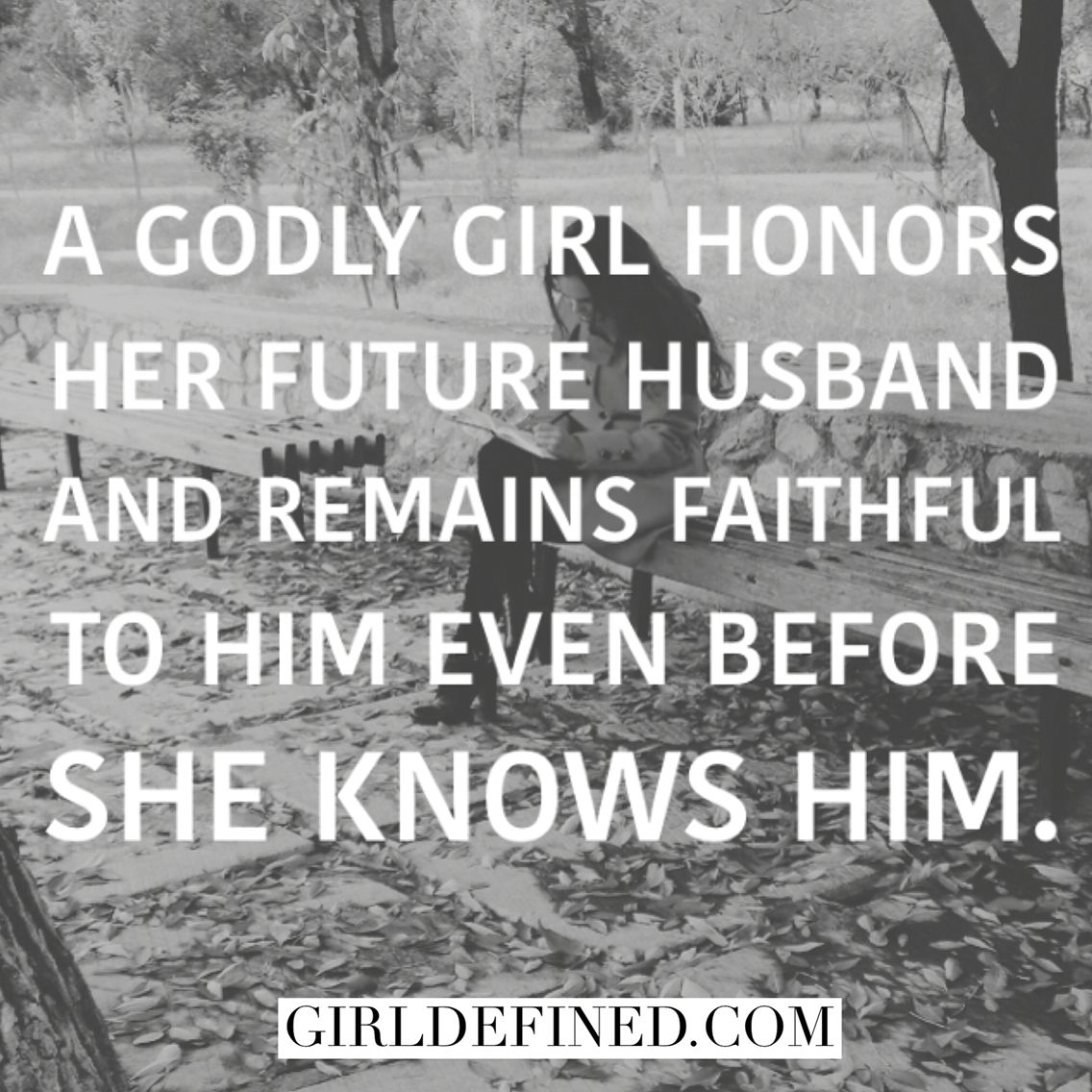 """""""A godly girl honors her future husband and remains faithful to him even before she · My Guy QuotesPerfect"""