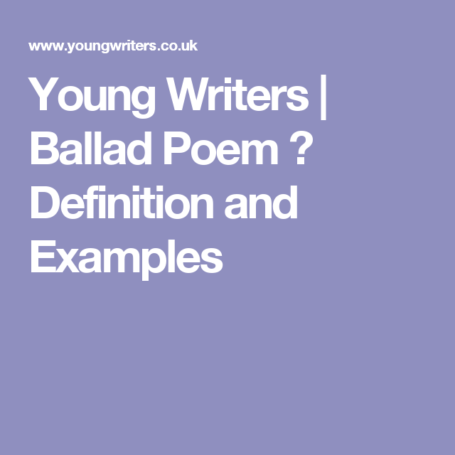 Young Writers Ballad Poem Definition And Examples Poems For