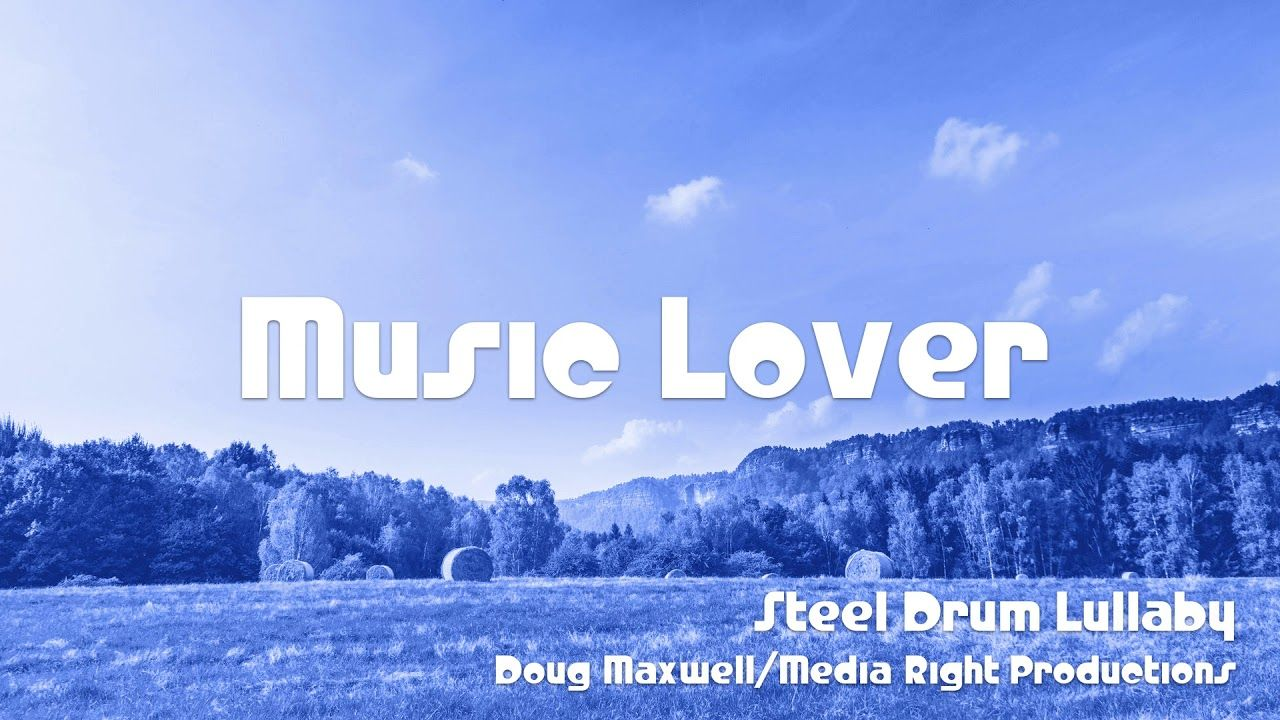 Steel Drum Lullaby Doug Maxwell Media Right Productions No Copyright Music Youtube Audio Library Copyright Music Lullabies Steel Drum