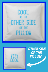 Cool As The Other Side Of The Pillow Very Cool Funny Throw