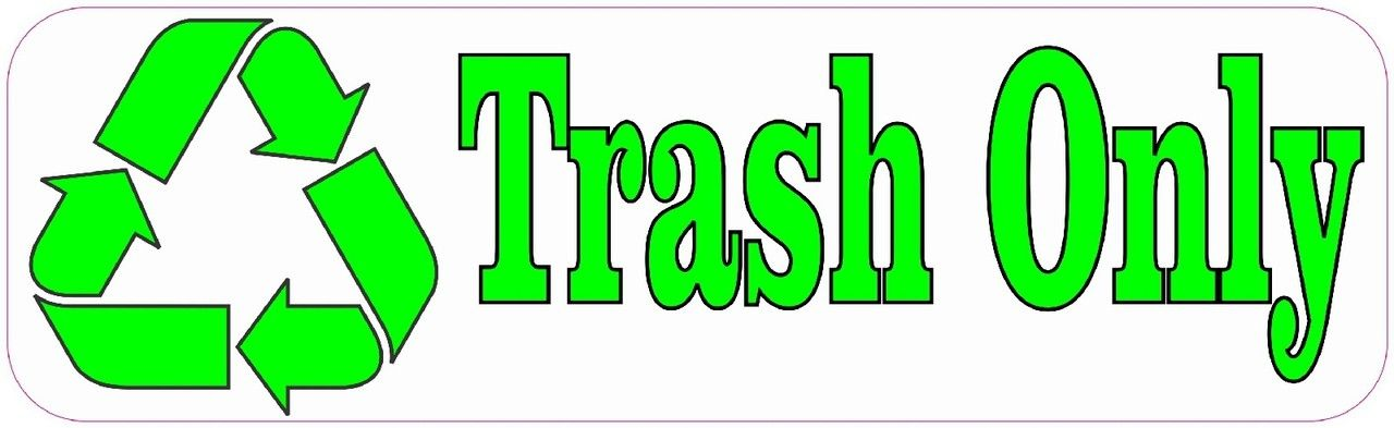 10in X 3in Trash Only Recycle Sticker Business Stickers Vinyl Signs Store Signs